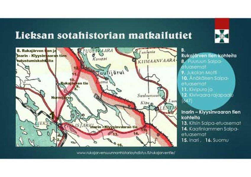 Lieksan Rukajärvi-keskus ja Rukajärven tie kohteineen muodostavat sotahistoriallisesti arvokkaan matkailukohteen. Lieksassa on sotahistoriakohteitten lisäksi myös paljon kulttuurihistoriakohteita ja poikkeuksellisen kaunis luonto. Siellä on Koli ja kaunis sisävesireitti Pielisellä, kauniit kosket sekä Pielisen ulkoilmamuseo.